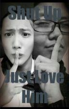 Shut Up Just Love Him:Jejalil by Evolusi_Spygirl