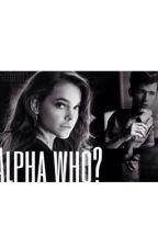Alpha who? by brittbritt1