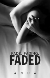 Faded by enchanto