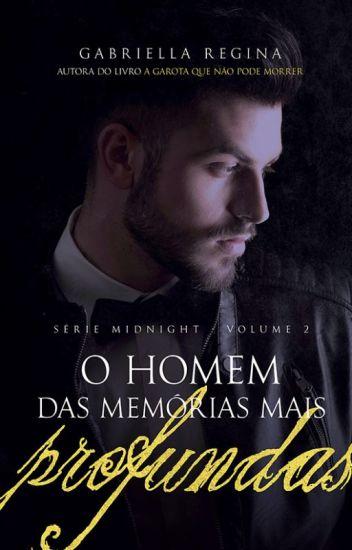 O homem das memórias mais profundas (Série Midnight, vol. 2)