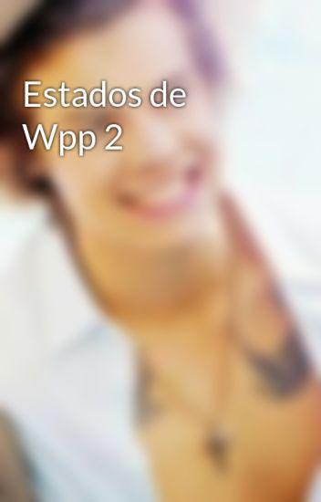 Estados de Wpp 2 - EstadosParaWhatsapp - Wattpad