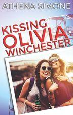 Kissing Olivia Winchester (Girlxgirl)(SAMPLE) (PUBLISHED) by TheGodAthena17