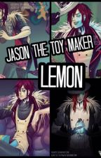 ☢♡ ~Jason The Toy Maker x Reader (Lemon)~ ♡☢ by -Dark_crystal-