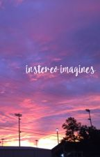 IN STEREO IMAGINES by -wyattolaugh