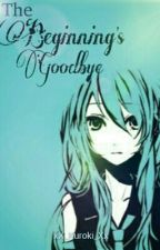 Beginning's Goodbye -A Len x Miku Fanfic- | ON HOLD | by Aria_cchi