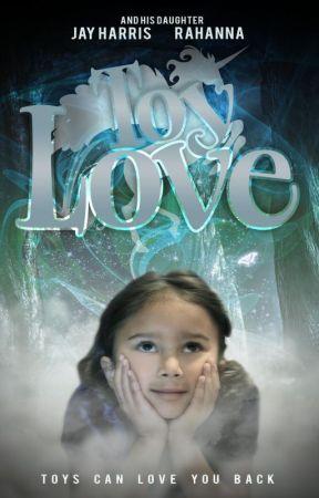 Toy Love - A child's fairy tale by meharrjdawg