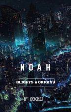 Noah : Blights & Origins by HidenoriETT