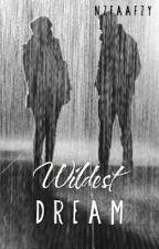 Wildest Dream by Nzfaafzy