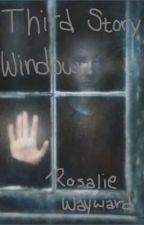 Third Story Window by RosalieWayward