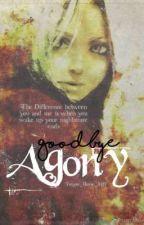 Goodbye Agony Book 1 by Trojan_Horse_8117