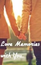 Love Memories with You by FlanelEta