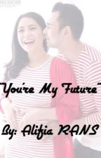 You're My Future by Chalifiaaa