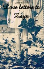 Love letters to Zayn by zaynsthink