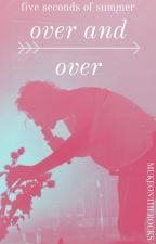 Over and Over [Muke] (!Mpreg)  ON HOLD by MukeOnTheRocks