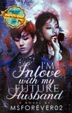 Im Inlove with my Future Husband 。┌ Jungkook ┘。 by MsForever_02