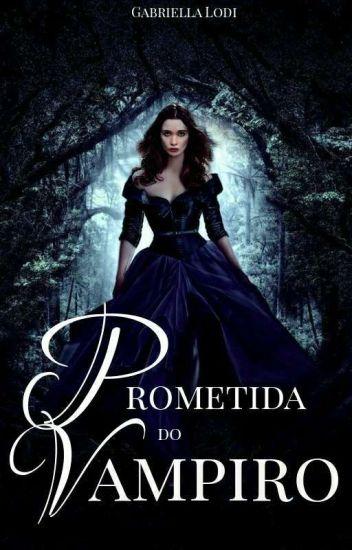 Prometida do Vampiro #Wattys2016