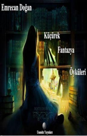 Küçürek Fantazya Öyküleri by EmrecanDogan