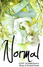 Normal [ Book 01 - END ] by HyagI_0z