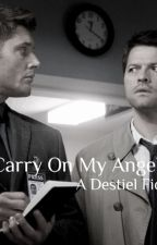 Carry On My Angel (Destiel Short Story) by Gr3yGh0sts