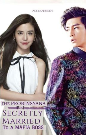 THE PROBINSYANA is SECRETLY MARRIED TO MAFIA BOSS by anneandrei
