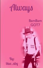 ~Always~ /BAMBAM GOT7 by blue_aby