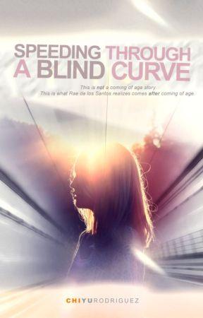 Speeding Through a Blind Curve by chiyurodriguez