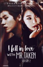 I Fell In Love With Mr. Taken Season 2 by lykaaamazing