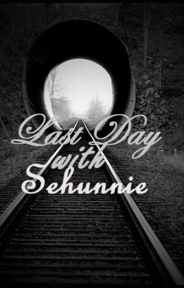 Last Day With Sehunnie
