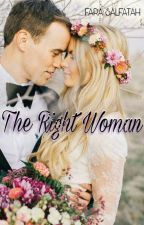 The Right Woman by Fara_Salfatah