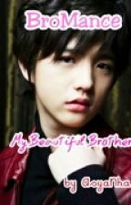 MY BEAUTIFUL BROTHER [BXB] by AsyaNha