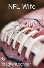 NFL Wife (A Tom Brady Fic) by Cheerchic45