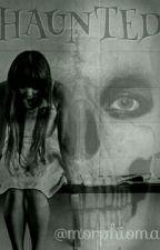 Haunted || J.M || by morphiomaniac