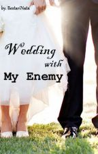 Wedding with My Enemy by BestariNata