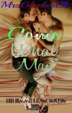 Come What May (Klaine fanfic) by Chalice-Lynne