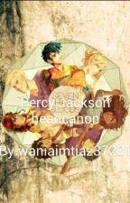 Percy Jackson headcanons by waniaimtiaz37201