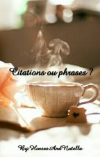 Citations ou phrases ? by Enora_gdn