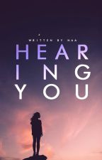 Hearing You | coming 2017 by voidnaa