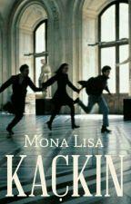 KAÇKIN by MonaHatesLisa
