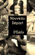 Nouveau Départ (En Correction) by Emy-Ly07