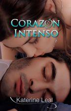 Corazón Intenso ©(Borrador) by Katyisa