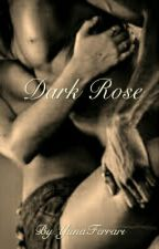 Dark Rose by YunaFerrari