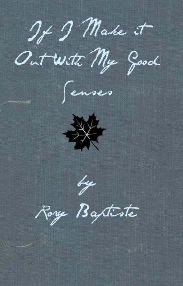 If I Make It Out With My Good Senses by RoryBaptiste