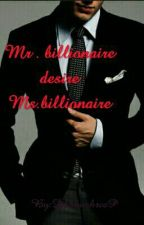 Mr.Billionaire desire Ms Billionaire by DhanushreeP