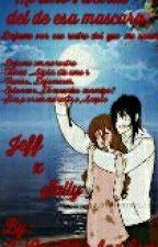 mi amor detras de una mascara ☆jeff x sally☆ 《FINALIZADA》 by I_loveUkeAndSeme