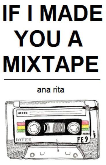 if i made you a mixtape // lashton ✔️