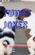 Funny jokes by chocolateheartss