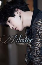 Admire by etherealbts