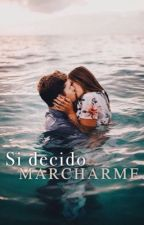 {Si decido marcharme} by -_pluviophile_-