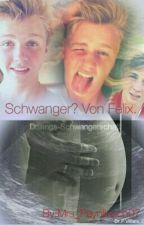 *1* Schwanger? Von Felix. ~Götze Fanfiction. by Mrs_Paynlinson07