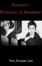 Baekyeol~Miracles in December  by Dark_Baekyeol